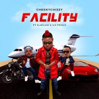 CheekyChizzy - Facility (feat. Slimcase, Ice Prince)