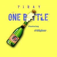 Tiqay - One Bottle Featuring J Higher