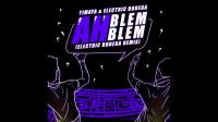 Timaya - Ah Blem Blem (Electric Bodega Remix)