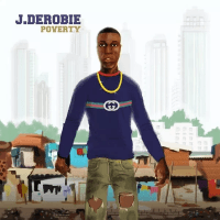 J.Derobie - Poverty (feat. Mr. Eazi)