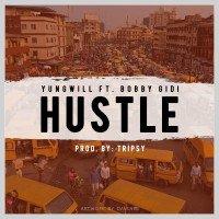 Yungwill ft bobby gidi - Hustle