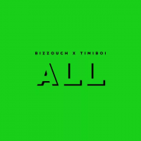 Bizzouch - All (feat. TimiBoi)