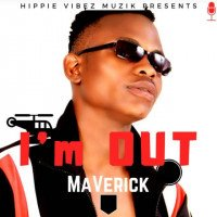 MaVerick - I'm Out