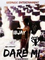 Ibjay - Dare Mi