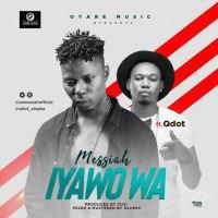 Messiah - Iyawo Wa  (feat. Qdot)