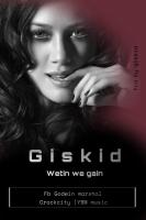 Giskid - Watin We Gain