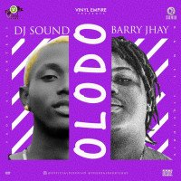 Barry Jhay x DJ Sound - Olodo