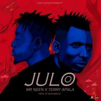 Terry Apala x Mr. Neen - Julo