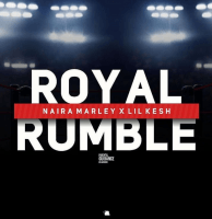 Lil Kesh x Naira Marley - Royal Rumble