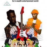 DJ k wealth - DJ K Wealth-mawobe Mix