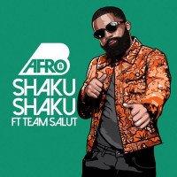 Afro B - Shaku Shaku (feat. Team Salut)