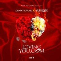 Yung6ix x Dammy Krane - Lovingyou.com