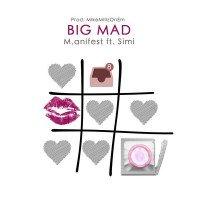 M.anifest - Big Mad (feat. Simi)