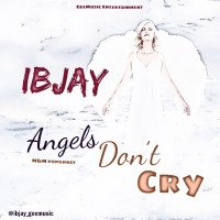Ibjay - Angels Don't Cry