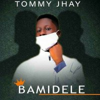 Tommy JHAY - Bamidele