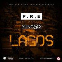 Yung6ix x P.R.E - Lagos