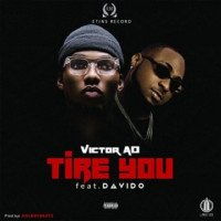 Victor AD - Tire You (feat. Davido)