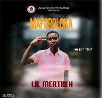 Lil Merthex - Maforoloka