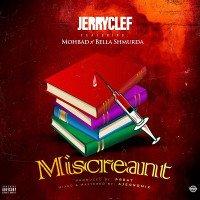 JerryClef - Miscreant (feat. Bella Shmurda, Mohbad)