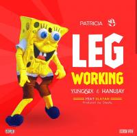 Yung6ix x Hanu Jay - Leg Working (feat. Zlatan)