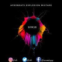 DJ Five_0s - Afrobeats Explosion Mixtape