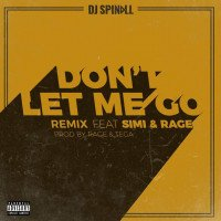 DJ Spinall - Don't Let Me Go (feat. Simi, Rage)