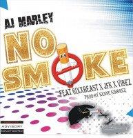 Aj Marley - No Smoke