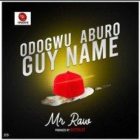 Mr. Raw - Odogwu Aburo Guy Name