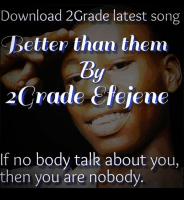 2Grade Efejene - Better Than Them (Prod By Talentshot) 2Greidz Music