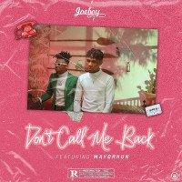Joeboy - Don't Call Me Back (feat. Mayorkun)