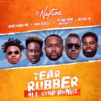 DJ Neptune - Tear Rubber (All Star Remix) (feat. Mayorkun, Mr. Eazi, Duncan Mighty, Afro B)