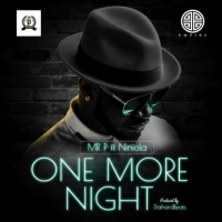 Mr. P - One More Night (feat. Niniola)