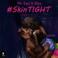 Mr. Eazi x Juls - Skin Tight (feat. Juls Efya)