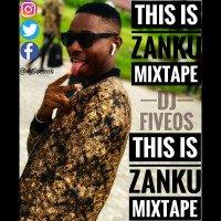 DJ Five_0s - This Is ZANKU Mixtape