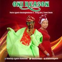 OMOALAGBEDEORUN - ONI REASON [IT HAS A REASON]