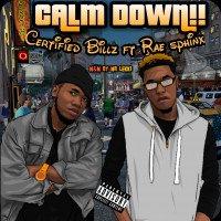 Certified billz - Calm Down (feat. Rae Sphinx)