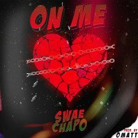 Swae Chapo - On Me
