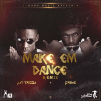 Jay Trigga - Make Em Dance (Remix) (feat. Dremo)