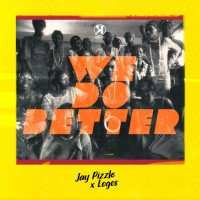 Jay Pizzle - We Do Better (feat. Logos)