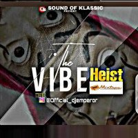 DJ EMPEROR - THE VIBE HEIST MIXTAPE