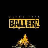 Wande Coal - Ballerz