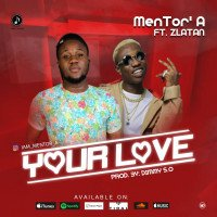 Mentor - Your Love feat. Zlatan