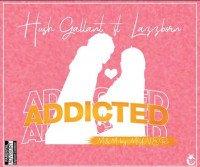 Hush Gallant ft lazzborn - Addicted