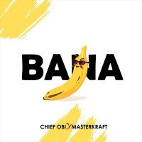 MasterKraft x Chief Obi - Bana
