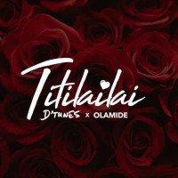 D'tunes - Titilailai (feat. Olamide)