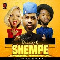 DJ Xclusive - Shempe (feat. Slimcase, MzKiss)