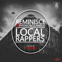 Reminisce - Local Rappers (feat. Olamide, Phyno)
