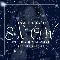 Cenacle Theatre - Snow (Ft. Friz & Mad Mike)