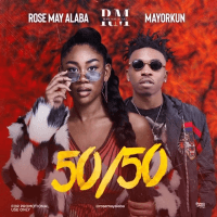 Rose May Alaba - 50/50 (feat. Mayorkun)