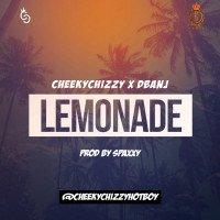 CheekyChizzy - Lemonade (feat. D'Banj)